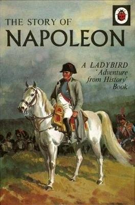 The Story of Napoleon: a Ladybird Adventure from History Book (Hardcover): L.Du Garde Peach