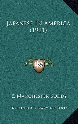 Japanese in America (1921) (Hardcover): E. Manchester Boddy