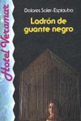 Venga a Leer - Level 4 - Ladron De Guante Negro (Spanish, Paperback): Miquel, Sans