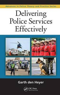 Delivering Police Services Effectively (Electronic book text): Garth Den Heyer