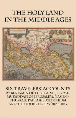 The Holy Land in the Middle Ages - Six Travelers' Accounts (Electronic book text): St Jerome