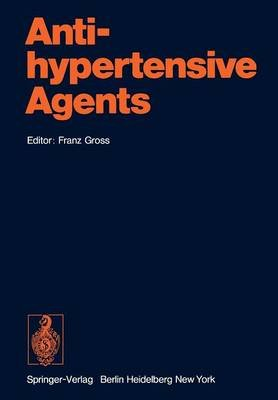 Antihypertensive Agents (Paperback, Softcover reprint of the original 1st ed. 1977): F. Gross