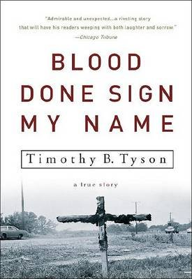 Blood Done Sign My Name - A True Story (Paperback): Timothy B Tyson