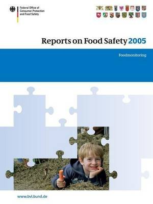 Reports on Food Safety 2005: Food Monitoring (Electronic book text): The Federal Office of Consumer Protection and Food Safety...