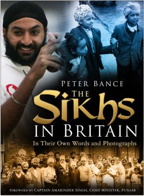 The Sikhs in Britain - 150 Years of Photographs (Hardcover): Peter Bance