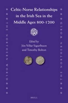 Celtic-Norse Relationships in the Irish Sea in the Middle Ages 800-1200 (Hardcover): Jon Vidar Sigurdsson, Timothy Bolton