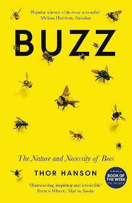 Buzz - The Nature and Necessity of Bees (Paperback): Thor Hanson