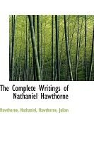 The Complete Writings of Nathaniel Hawthorne (Hardcover): Hawthorne, Nathaniel,