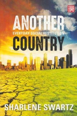 Another Country - Everyday Social Restitution (Paperback): Sharlene Swartz