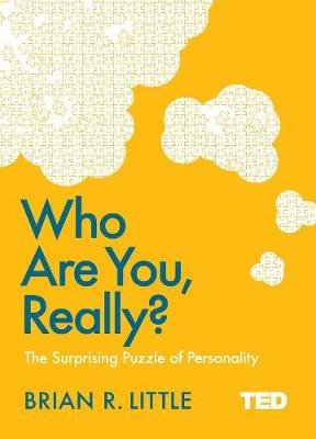 Who Are You, Really? - The Surprising Puzzle of Personality (Hardcover): Brian R. Little