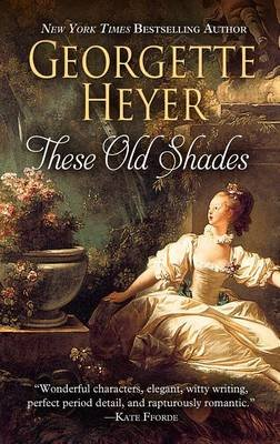These Old Shades (Large print, Hardcover, Large type / large print edition): Georgette Heyer