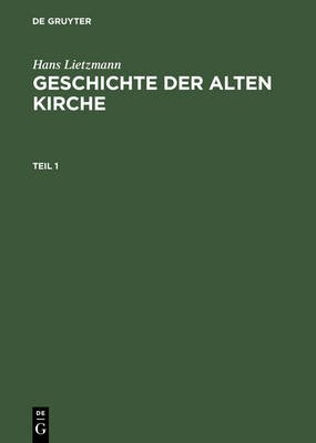 Geschichte Der Alten Kirche (English, German, Book): Hans Lietzmann, Lietzmann