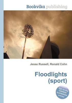 Floodlights (Sport) (Paperback): Jesse Russell, Ronald Cohn