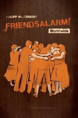 Friendsalarm! Worldwide - Espanol/Aleman/Frances/Ingles - A Friendship Book with Over 50 Profiles in Spanish, German, French...