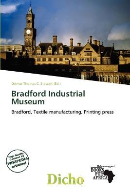 Bradford Industrial Museum (Paperback): Delmar Thomas C. Stawart