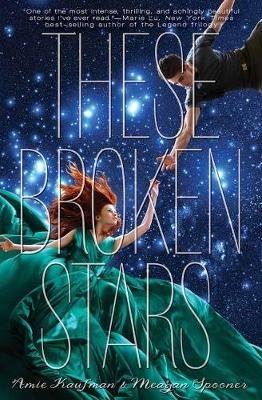These Broken Stars (Paperback): Amie Kaufman