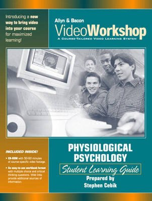 Videoworkshop for Physiological Psychology: Student Learning Guide (Paperback): Pearson, Allyn & Bacon