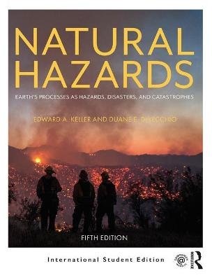Natural Hazards - Earth's Processes as Hazards, Disasters, and Catastrophes (Paperback, 5th New edition): Edward A....