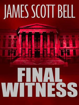 Final Witness (MP3 format, CD, Unabridged edition): James Scott Bell