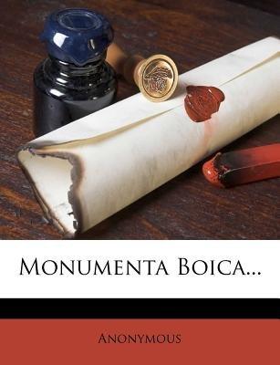 Monumenta Boica... (Latin, Paperback): Anonymous