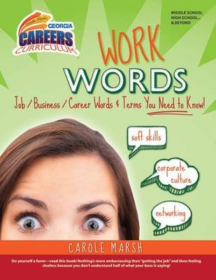 Work Words Job/Business/Career Words and Terms You Need to Know! (Hardcover): Carole Marsh