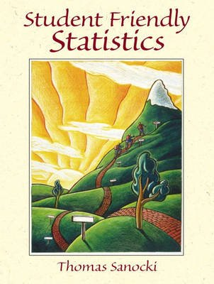 Student Friendly Statistics (Paperback): Thomas Sanocki