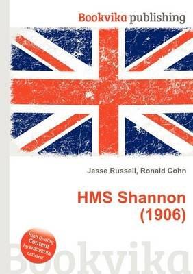 HMS Shannon (1906) (Paperback): Jesse Russell, Ronald Cohn