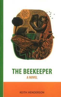 Beekeeper - A Novel (Paperback, 2nd Revised edition): Keith Henderson