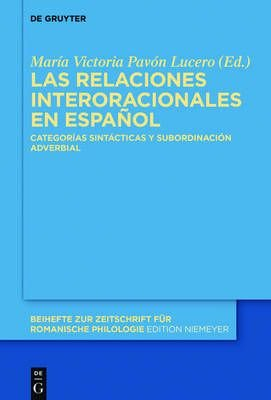 Las Relaciones Interoracionales En Espanol - Categorias Sintacticas y Subordinacion Adverbial (Spanish, Electronic book text):...