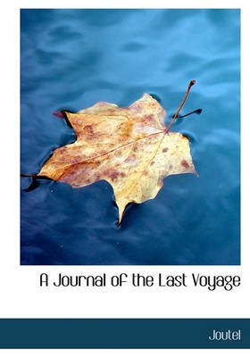 A Journal of the Last Voyage (Hardcover): Joutel