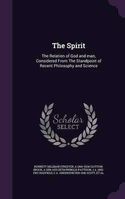 The Spirit - The Relation of God and Man, Considered from the Standpoint of Recent Philosophy and Science (Hardcover): Burnett...