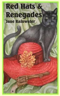 Red Hats & Renegades (Paperback): Jane Rainwater