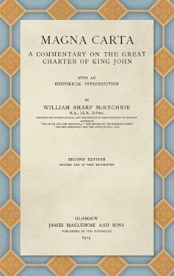 Magna Carta (1914) - A Commentary on the Great Charter of King John (Hardcover): William Sharp McKechnie
