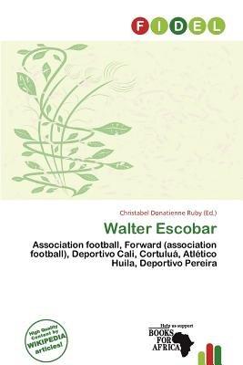 Walter Escobar (Paperback): Christabel Donatienne Ruby