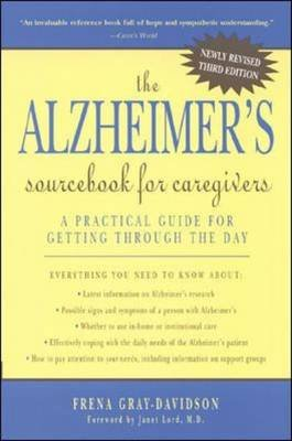 The Alzheimer's Sourcebook for Caregivers - A Practical Guide for Getting Through the Day (Paperback, 3rd Revised...