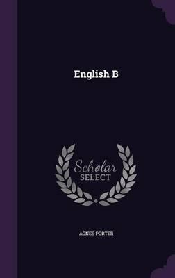 English B (Hardcover): Agnes Porter