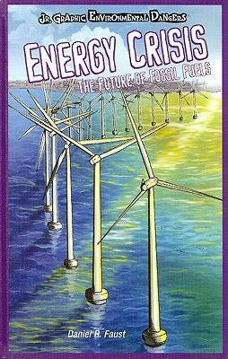 Energy Crisis - The Future of Fossil Fuels (Hardcover): Daniel R. Faust