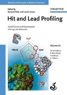 Hit and Lead Profiling - Identification and Optimization of Drug-like Molecules (Hardcover): Bernard Faller, Laszlo Urban