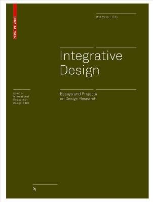 Integrative Design - Essays and Projects on Design Research (Electronic book text): Ralf Michel