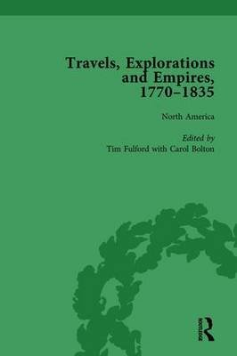 Travels, Explorations and Empires, 1770-1835, Part I, Volume 1 - Travel Writings on North America, the Far East, North and...