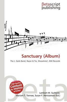 Sanctuary (Album) (Paperback): Lambert M. Surhone, Mariam T. Tennoe, Susan F. Henssonow