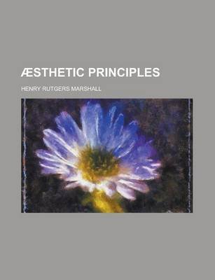 Aesthetic Principles (English, German, Paperback): Henry Rutgers Marshall