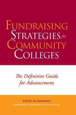 Fundraising Strategies For Community Colleges - The Definitive Guide for Emerging Institutions (Paperback, Firsttion ed.):...
