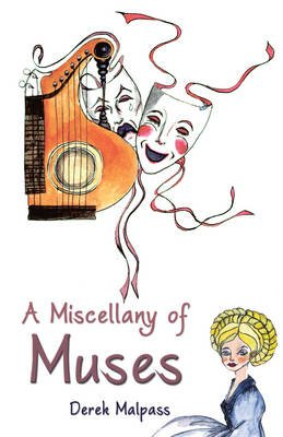 A Miscellany of Muses (Electronic book text): Derek Malpass