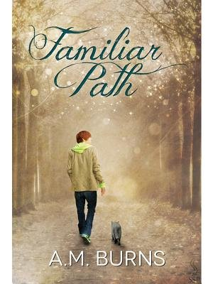 Familiar Path (Familiar Way #1) (Electronic book text): A. M. Burns