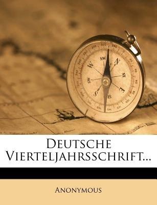 Deutsche Vierteljahrsschrift... (German, Paperback): Anonymous
