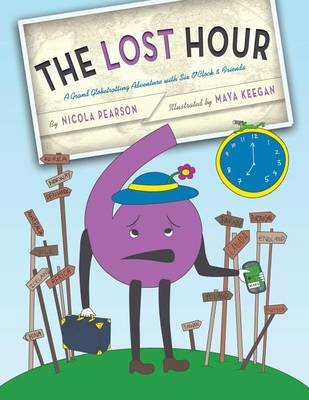 The Lost Hour - A Grand Globetrotting Adventure with Six O'Clock & Friends (Paperback): Nicola Pearson
