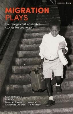 Migration Plays - Four large cast ensemble stories for teenagers (Paperback): Fin Kennedy