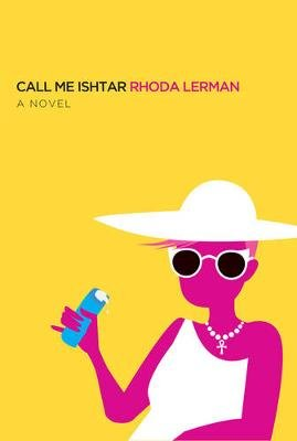 Call Me Ishtar (Paperback): Rhoda Lerman
