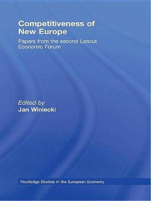 Competitiveness of New Europe - Papers from the Second Lancut Economic Forum (Electronic book text): Jan Winiecki